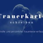 Trauerkarte schreiben – Text Beispiele & Vorlagen